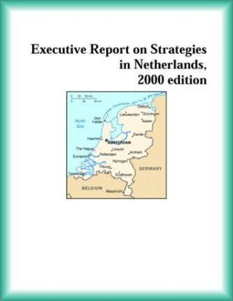 Executive Report on Strategies in Netherlands, 2000 Edition