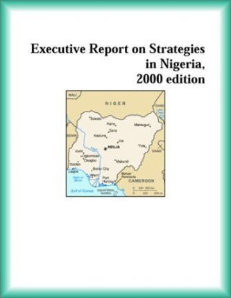 Executive Report on Strategies in Nigeria, 2000 Edition