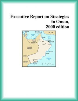 Executive Report on Strategies in Oman, 2000 Edition
