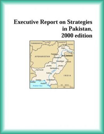 Executive Report on Strategies in Pakistan, 2000 Edition