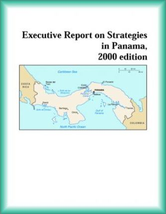 Executive Report on Strategies in Panama, 2000 Edition
