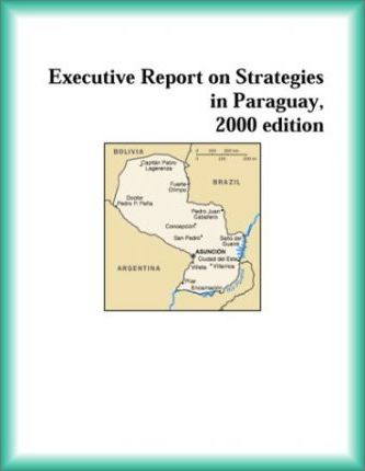 Executive Report on Strategies in Paraguay, 2000 Edition