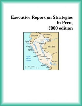 Executive Report on Strategies in Peru, 2000 Edition