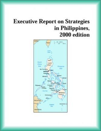 Executive Report on Strategies in Philippines, 2000 Edition