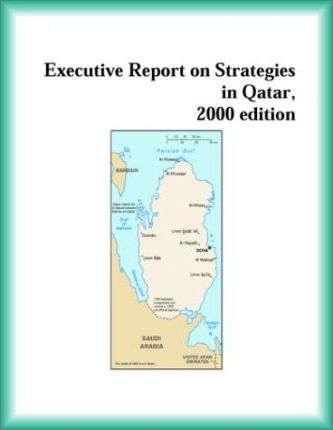 Executive Report on Strategies in Qatar, 2000 Edition