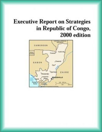 Executive Report on Strategies in Republic of Congo, 2000 Edition