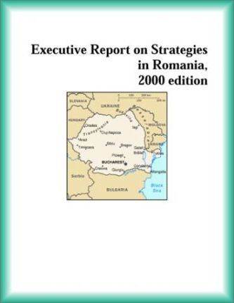 Executive Report on Strategies in Romania, 2000 Edition