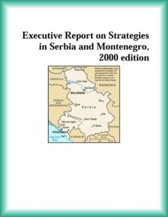 Executive Report on Strategies in Serbia and Montenegro, 2000 Edition