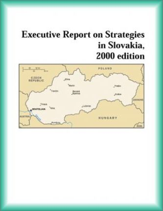 Executive Report on Strategies in Slovakia, 2000 Edition
