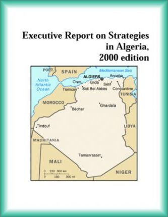 Executive Report on Strategies in Algeria, 2000 Edition