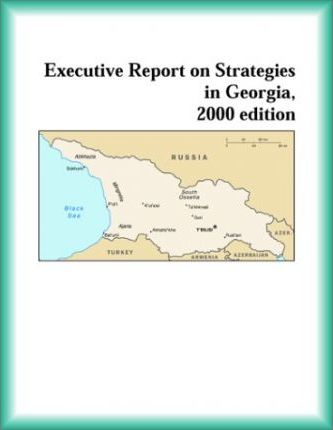 Executive Report on Strategies in Georgia, 2000 Edition