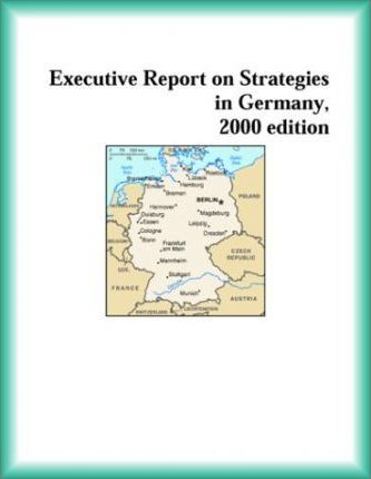 Executive Report on Strategies in Germany, 2000 Edition