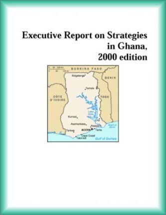 Executive Report on Strategies in Ghana, 2000 Edition