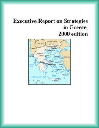 Executive Report on Strategies in Greece, 2000 Edition