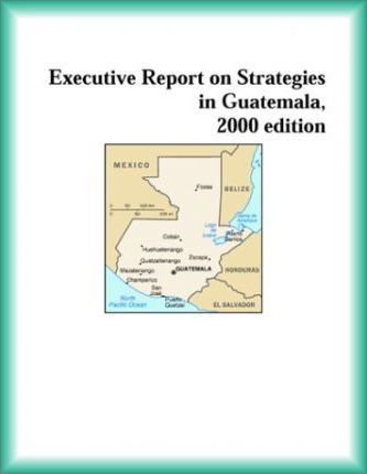 Executive Report on Strategies in Guatemala, 2000 Edition