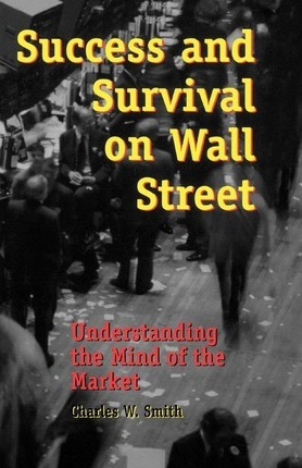 Success and Survival on Wall Street : Understanding the Mind of the Market