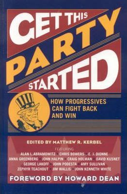 Get This Party Started : How Progressives Can Fight Back and Win