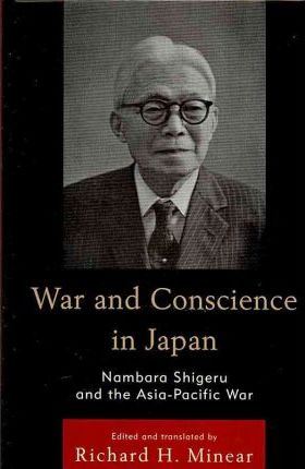 War and Conscience in Japan : Nambara Shigeru and the Asia-Pacific War