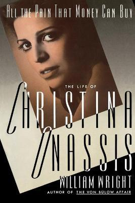 All the Pain Money Can Buy : The Life of Christina Onassis
