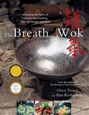 Breath of a Wok: Unlocking the Spirit of Chinese Wok Cooking Through Recipes and Lore