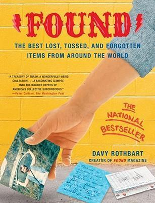 Found : The Best Lost, Tossed, and Forgotten Items from Around the World