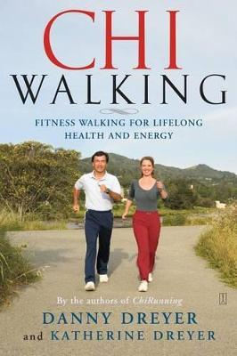 Chiwalking : The Five Mindful Steps for Lifelong Health and Energy