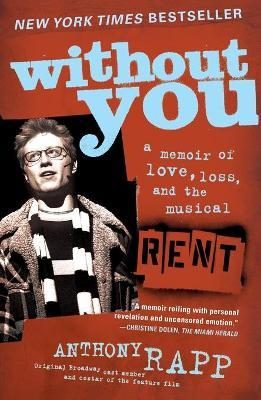 Without You : A Memoir of Love, Loss, and the Musical Rent