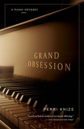 Grand Obsession : A Piano Odyssey