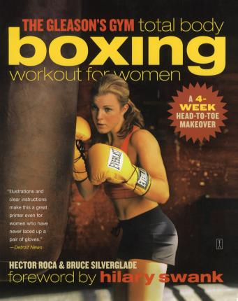 The Gleason's Gym Total Body Boxing Workout for Women : A 4-Week Head-to-Toe Makeover – Hector Roca