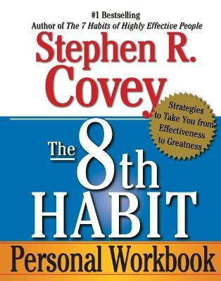 The 8th Habit Workbook: Strategies to Take You from Effectiveness to Greatness