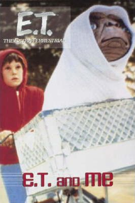 E.T.: E.T. and Me Chapter Book