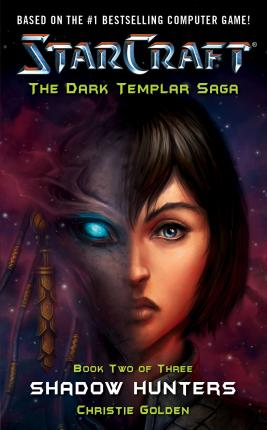 Starcraft: Dark Templar--Shadow Hunters: Shadow Hunters Bk. 2