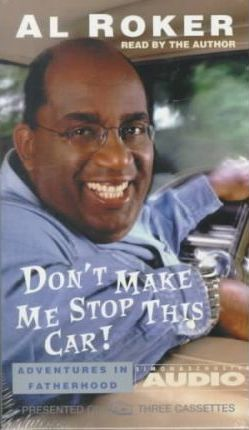 Don't Make ME Stop This Car  3 Cassettes, 3.5 Hours