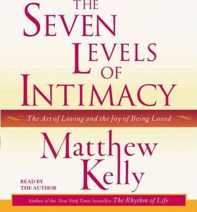 Seven Levels Of Intimacy Matthew Kelly 9780743551908