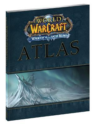 Wrath of the Lich King World of the Warcraft Atlas