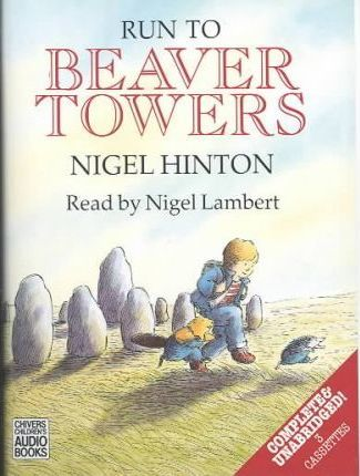 Run to Beaver Towers: Complete & Unabridged