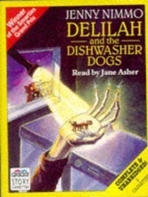 Delilah and the Dishwasher Dogs: Complete & Unabridged