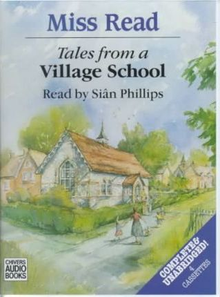Tales from a Village School: Complete & Unabridged