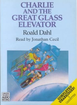 Charlie and the Great Glass Elevator: Complete & Unabridged
