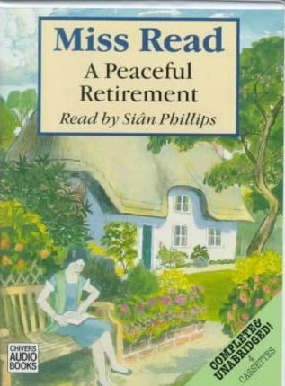 A Peaceful Retirement: Complete & Unabridged