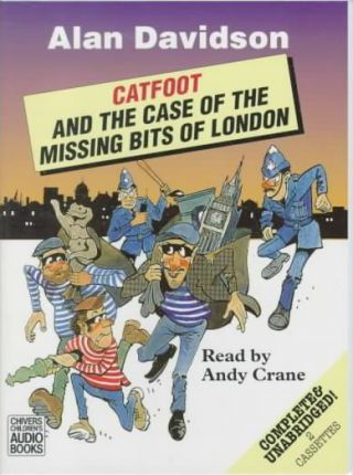 Catfoot and the Case of the Missing Bits of London: Complete & Unabridged