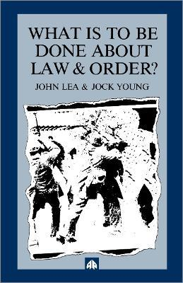 What is to Be Done About Law and Order?