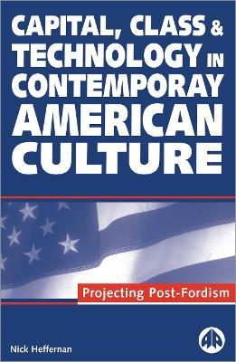 Capital, Class & Technology in Contemporary American Culture