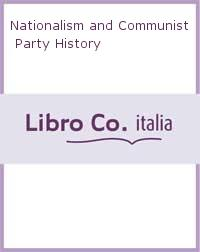 Nationalism and Communist Party History