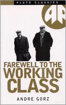 Farewell to the Working Class
