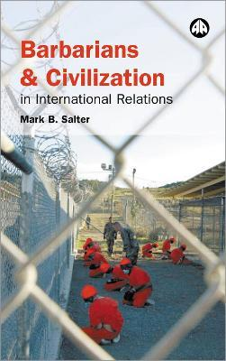 Barbarians and Civilisation in International Relations