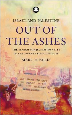 Israel and Palestine - Out of the Ashes