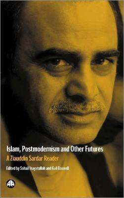 Islam, Postmodernism and Other Futures