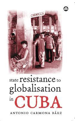 State Resistance to Globalisation in Cuba