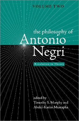 The Philosophy of Antonio Negri: Revolution in Theory v. 2